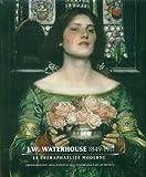 J.W. Waterhouse (1849-1917) Le préraphaélite moderne