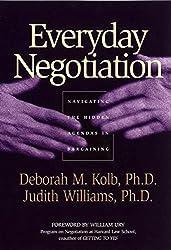 Everyday Negotiation: Navigating the Hidden Agendas in Bargaining (Jossey-Bass Business & Management)