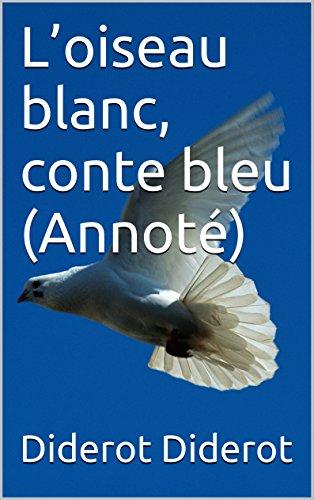 L'oiseau blanc, conte bleu             (Annoté) (French Edition)