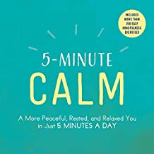 5-Minute Calm: A More Peaceful, Rested, and Relaxed You in Just 5 Minutes a Day (English Edition)