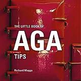 The Little Book of Aga Tips (Little Books)