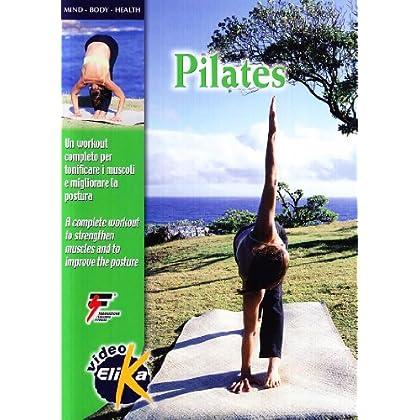 Pilates. Un Workout Completo Per Tonificare I Muscoli E Migliorare La Postura. Ediz. Italiana E Inglese. Con Dvd
