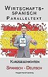 Wirtschaftsspanisch - Paralleltext - Kurzgeschichten (Spanisch - Deutsch)