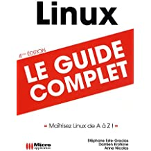 Linux : Le guide complet