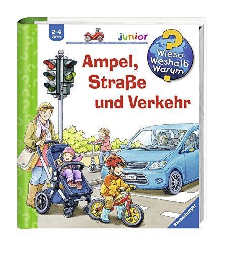 Ampel, Straße und Verkehr (Wieso? Weshalb? Warum? junior, Band 48)