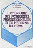 Dictionnaire des pathologies professionnelles et de médecine du travail