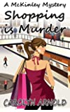 Shopping is Murder (McKinley Mysteries series Book 6)