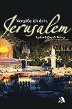Vergäße ich dein, Jerusalem - Derek Prince