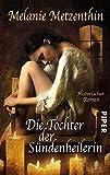 Die Tochter der Sündenheilerin: Historischer Roman (Sündenheilerin-Reihe, Band 3)