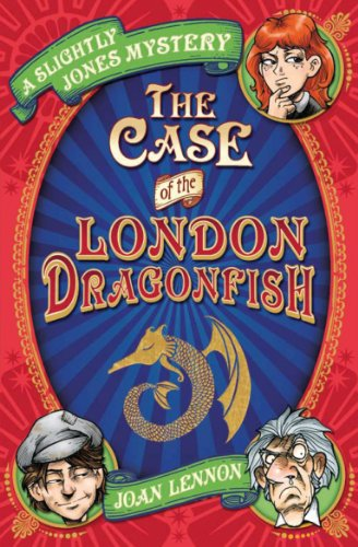 Case of the London Dragonfish (Slightly Jones Mystery 1)