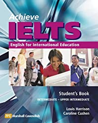 Achieve IELTS Student's Book: Intermediate to Upper Intermediate (band 4.5 to band 6): English for International Education
