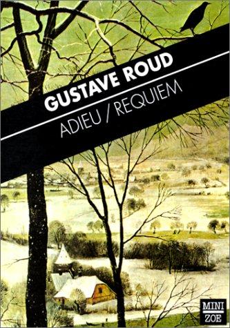 Adieu / Requiem par Gustave Roud
