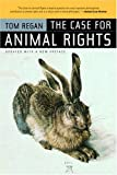 The Case for Animal Rights: Updated with a New Preface