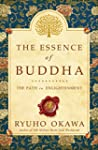 The Essence of Buddha: The Path to En...