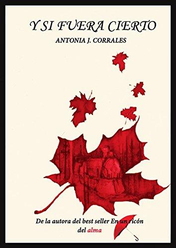 Y si fuera cierto por Antonia J. Corrales