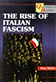 Questions in History – The Rise of Italian Fascism