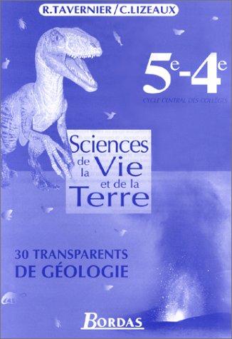 Sciences de la Vie et de la Terre, 5e-4e : 30 transparents de géologie