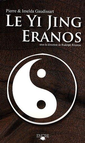 Yi Jing Eranos : Le livre de la versalité - Textes oraculaires par Pierre Gaudissart