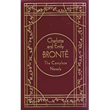 Charlotte and Emily Bronte Complete Novels: The Complete Novels (Literary Classics)
