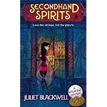 [Secondhand Spirits] [by: Juliet Blackwell]