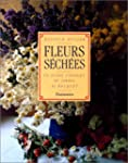 Fleurs s�ch�es : un guide complet du...