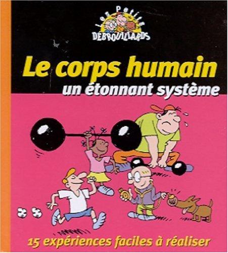 Le Corps humain, un étonnant système par Pascal Desjours