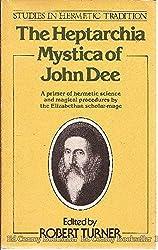 The Heptarchia Mystica of John Dee (Studies in hermetic tradition)