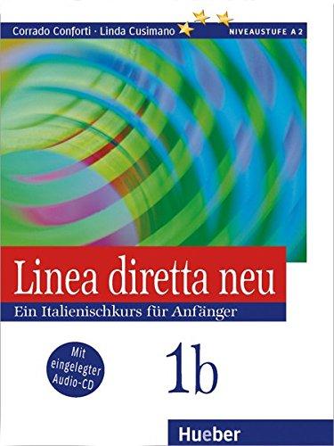 Linea diretta neu 1b: Ein Italienischkurs fr Anfnger / Lehr- und Arbeitsbuch mit Audio-CD