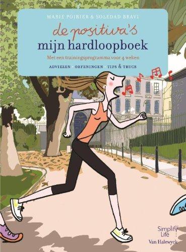 Mijn hardloopboek: met een trainingsprogramma voor 4 weken (De positiva's)