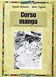Corso di manga. Ediz. illustrata