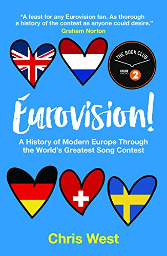Eurovision. A History Of Europe Through The World por Chris West