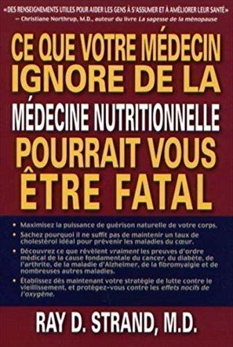CE QUE VOTRE MEDECIN IGNORE DE LA MEDECINE NUTRITIONNELLE POURRAIT VOUS ETRE FATAL
