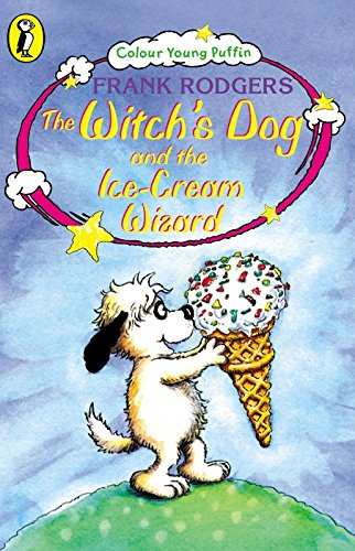 The Witch's Dog and the Ice-cream Wizard (Colour Young Puffin)
