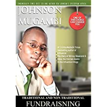 TRADITIONAL AND NON-TRADITIONAL FUNDRAISING: UNDERSTANDING TRADITIONAL AND NON-TRADITIONAL FUNDRAISING PRACTICES (English Edition)