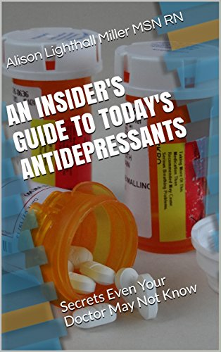 an-insiders-guide-to-todays-antidepressants-secrets-even-your-doctor-may-not-know-english-edition