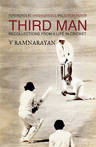 THIRD MAN: RECOLLECTIONS FROM A LIFE IN CRICKET (English Edition) por RAMNARAYAN