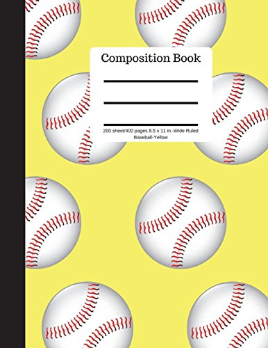 Composition Book 200 sheet/400 pages 8.5 x 11 in.-Wide Ruled Baseball-Yellow: Baseball Writing Notebook | Soft Cover por Goddess Book Press