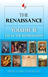The Renaissance Volume II - The Eve of the Reformation (Illustrated) (English Edition)