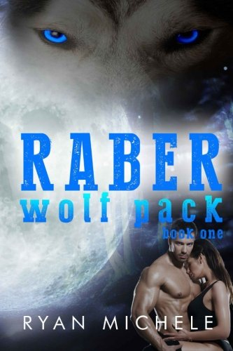 Raber Wolf Pack Book One: Volume 1