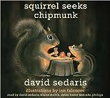 Squirrel Seeks Chipmunk: A Modest Bestiary Sedaris, David ( Author ) Sep-08-2010 Compact Disc