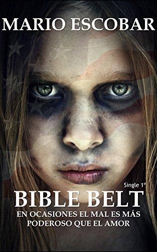 Bible Belt (Single 1º): A veces el mal parece más poderoso que el amor. por Mario Escobar