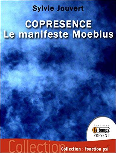 Coprésence : le manifeste Möebius - Contact avec le monde invisible - Livre + CD