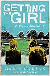 Getting the Girl (Underdogs) by Markus Zusak (2013-04-04)
