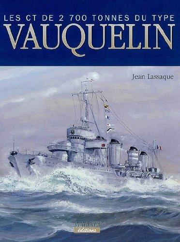 Les contre-torpilleurs de 2700 tonnes de type Vauquelin (1931-1942)