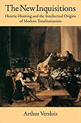 [(The New Inquisitions : Heretic-Hunting and the Intellectual Origins of Modern Totalitarianism)] [By (author) Arthur Versluis] published on (August, 2006)