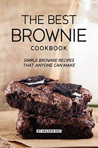 The Best Brownie Cookbook: Simple Brownie Recipes That Anyone Can Make (English Edition)