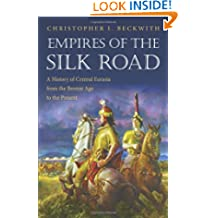 Empires of the Silk Road – A History of Central Eurasia from the Bronze Age to the Present