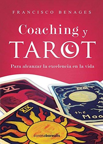 Coaching y Tarot. Para alcanzar la excelencia en la vida