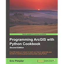 [(Programming ArcGIS with Python Cookbook)] [By (author) Eric Pimpler] published on (July, 2015)