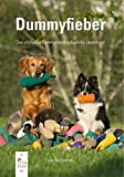 Buch-Cover Dummyfieber: Das ultimative Dummytrainingsbuch für Jederhund